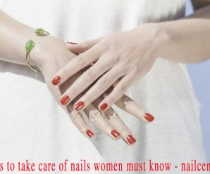 12 tips to take care of nails women must know